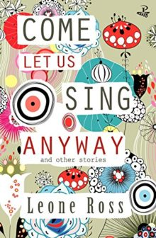 Come Let Us Sing Anyway by Leone Ross - short stories worth reading in 2017