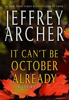 It Can't be October Already by Jeffrey Archer - short stories of 2017