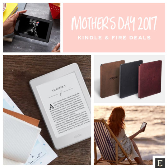 Mother's Day 2017 - deals on Amazon Fire and Kindle devices