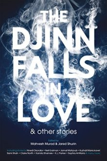 The Djinn Falls in Love and Other Stories - short fiction of 2017