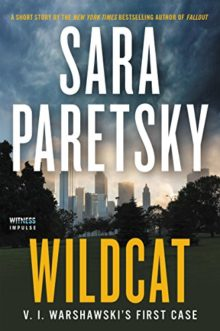 Wildcat - V. I. Warshawski's First Case by Sara Paretsky