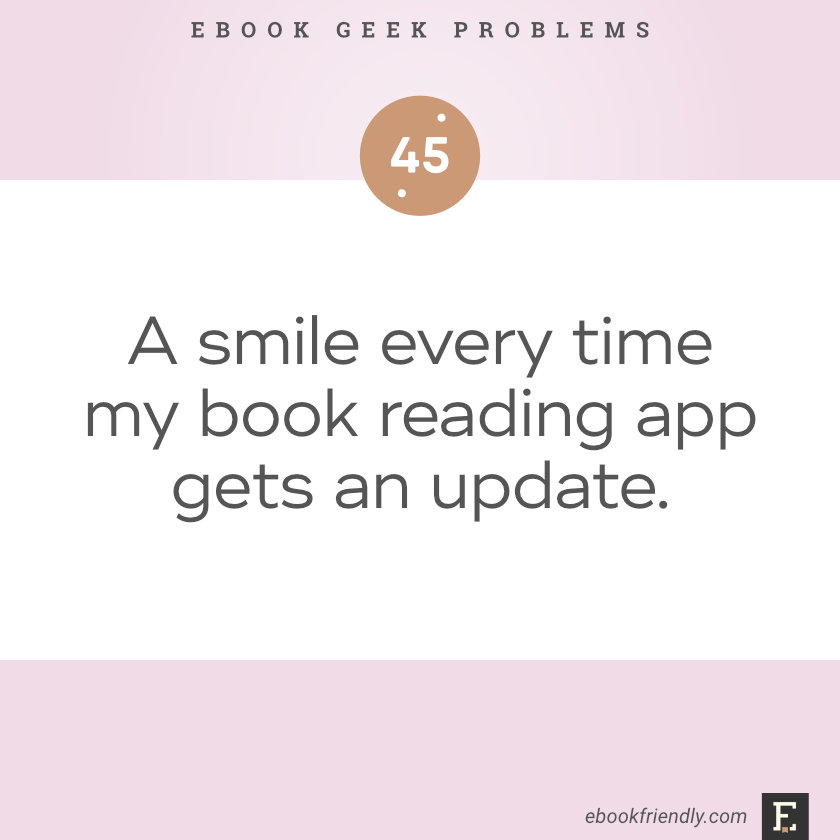 Ebook geek problems #45 | Ebook Friendly
