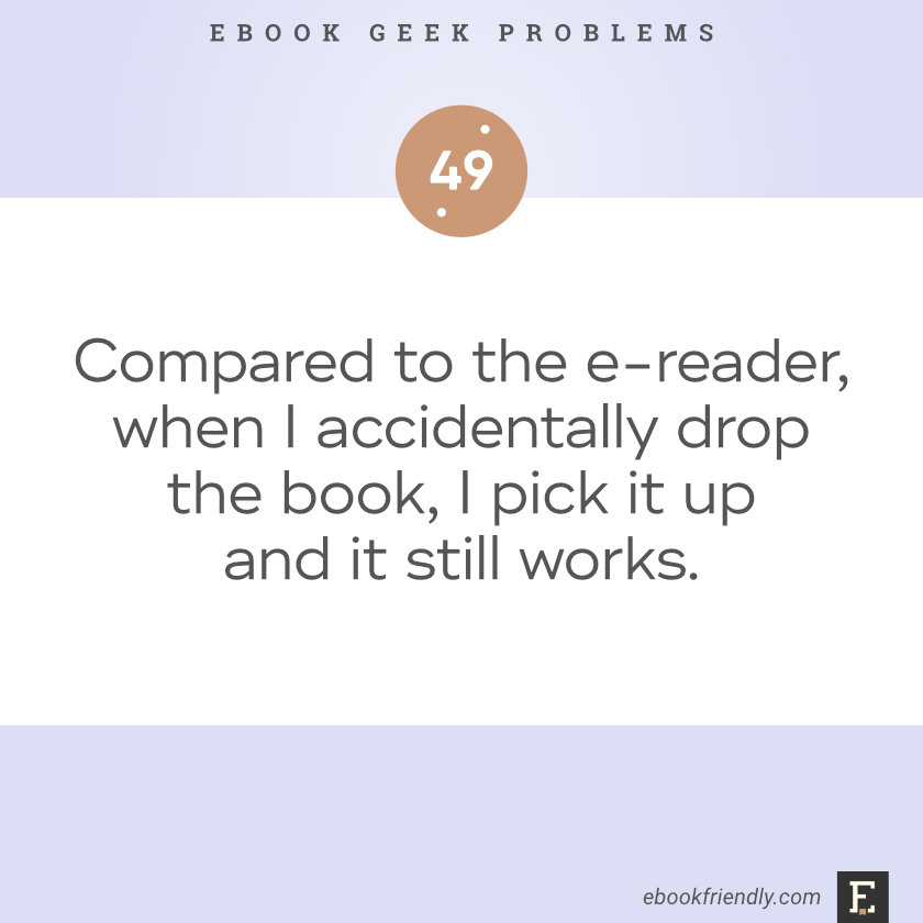 Ebook geek problems #49 | Ebook Friendly