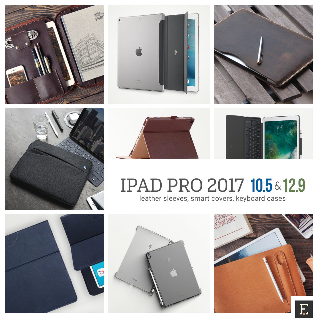 Best Apple iPad Pro 10.5 and 12.9 cases sleeves - 2017 models