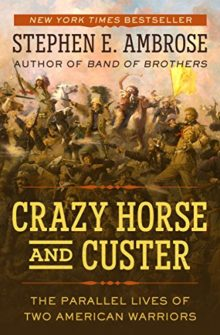 Crazy Horse and Custer - Stephen Ambrose