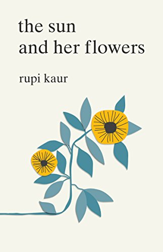 The Sun and Her Flowers - Rupi Kaur