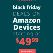First deep deals on Kindle and Fire devices are revealed - Black Friday and Cyber Monday 2017
