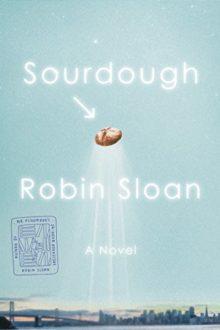 Sourdough - Robin Sloan