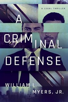 A Criminal Defense - William L. Myers Jr. - top Kindle ebooks of 2017