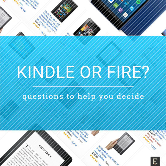 Kindle or Fire - this questionnaire will help you decide