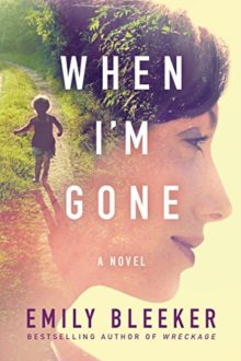 Top 10 best Kindle books of 2017 - When I'm Gone - Emily Bleeker