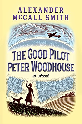Best books of spring 2018 - The Good Pilot Peter Woodhouse by Alexander McCall Smith
