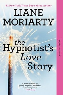 Ebook bestsellers of spring 2018 - The Hypnotists Love Story by Liane Moriarty