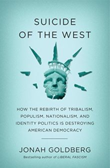 Jonah Goldberg - Suicide of the West