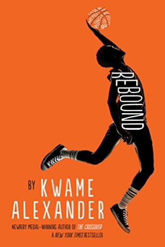 Must-read books of spring 2018 - Rebound by Kwame Alexander