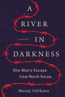 A River in Darkness - Masaji Ishikawa