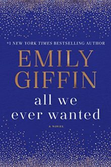 All We Ever Wanted - Emily Giffin - most expected ebooks of summer 2018