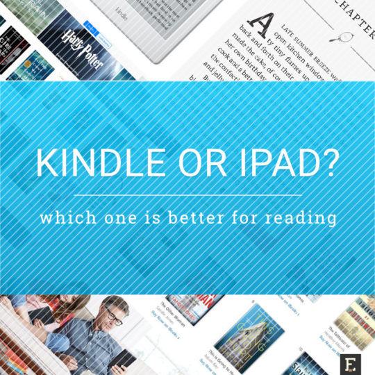 Kindle vs  iPad – which device is better for reading?