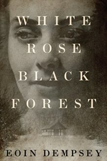 Amazon Kindle bestsellers of 2018 so far - White Rose Black Forest by Eoin Dempsey