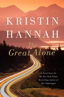 Best Amazon books of 2018 so far - Literature and Fiction - The Great Alone by Kristin Hannah