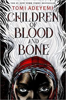 Best Amazon books of 2018 so far - Young Adult - Children of Blood and Bone by Tomi Adeyemi