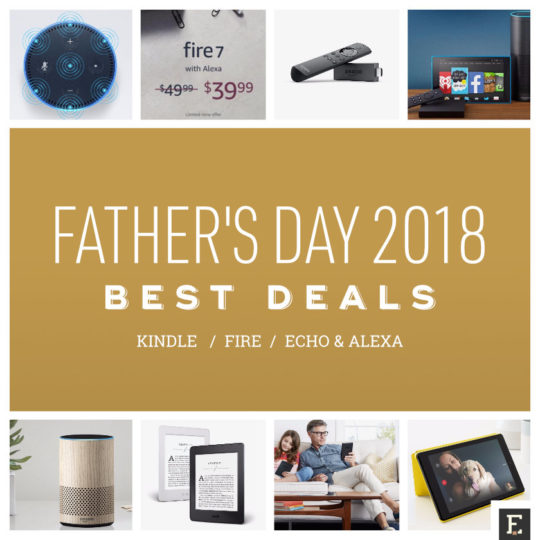Best Amazon deals for Father's Day 2018 - Kindle e-readers, Fire tablets, and Alexa-powered smart speakers