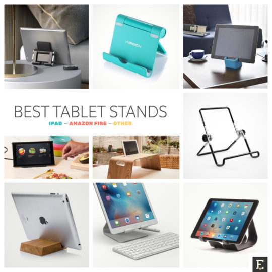 25 best stands and holders for Amazon Fire, iPad, and other tablets