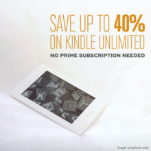 Kindle Unlimited is currently 40% off, not only for Prime subscribers!