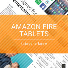 Amazon Fire tablets - things to know