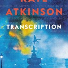 Best books of autumn 2018 - Transcription by Kate Atkinson