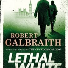 Best books to read in sutumn 2018 - Lethal White by Robert Galbraith