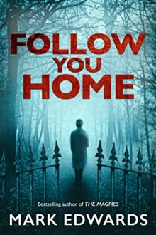 Follow You Home - Mark Edwards - most popular books on Amazon Prime Reading