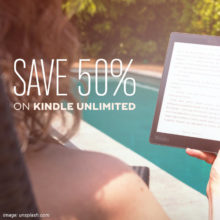 Right now, Kindle Unlimited 6-month plan is 50% off!
