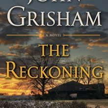 Most anticipated novels of autumn 2018 - The Reckoning by John Grisham