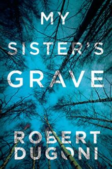 Most popular books on Amazon Prime Reading - My Sister's Grave - Robert Dugoni