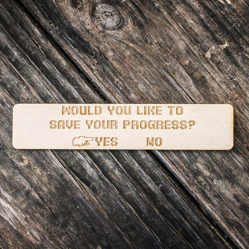 Best gifts of 2018 - Customizable Save Your Progress Wooden Bookmark