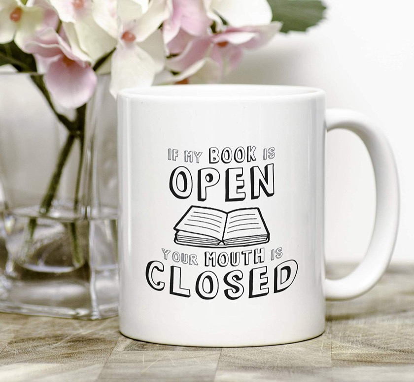 If My Books Is Open Coffee Mug - top bookish gifts of 2018