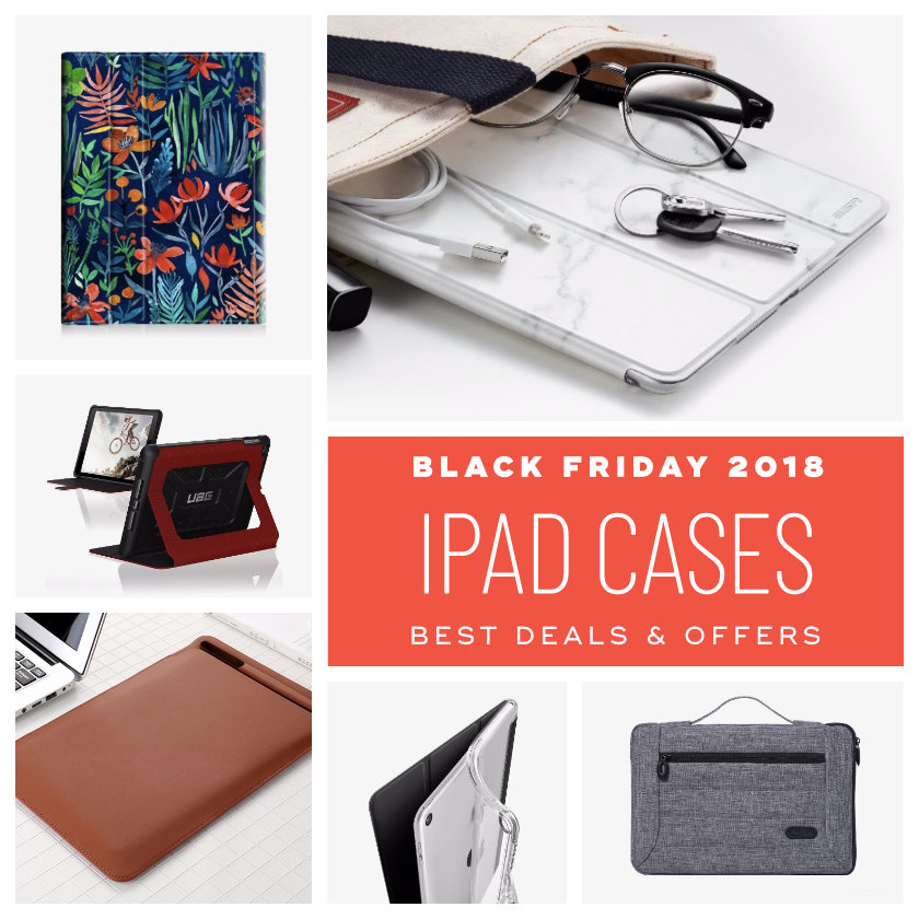 Best Black Friday 2018 deal on iPad cases sleeves