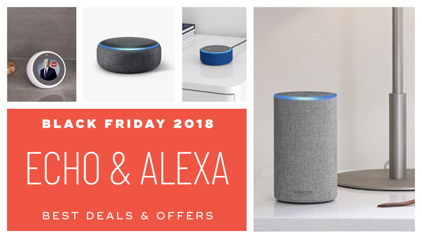Best Black Friday 2018 deals on Echo and Alexa devices