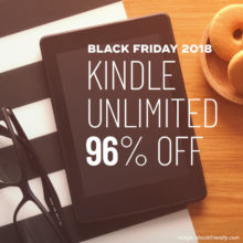 The early Black Friday 2018 deal on Kindle Unlimited subscription