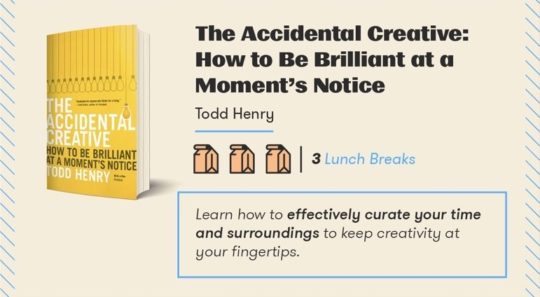 Great books you can finish during lunch break: The Accidental Creative by Todd Henry