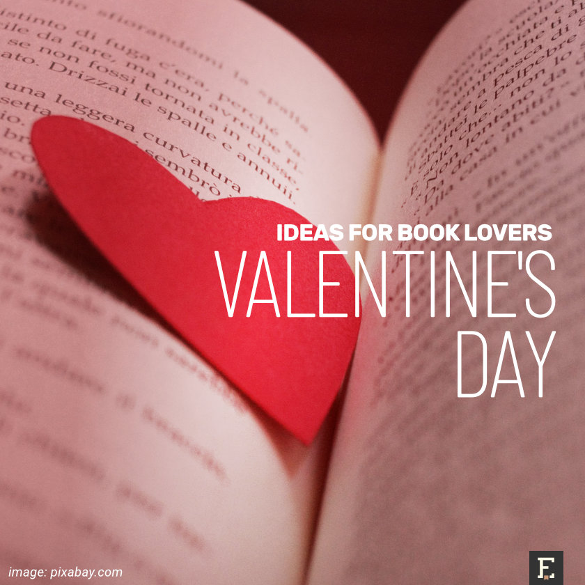The best ideas, tips, and inspirations for book lovers to to spend an unforgettable Valentine's Day