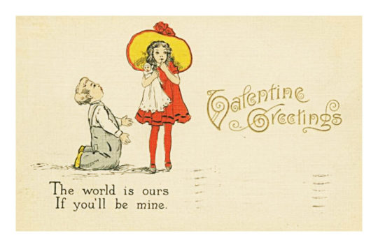 Vintage Valentine's Day cards to share digitally: The world is ours it you'll be mine