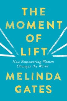 Books to read in spring 2019 - The Moment of Lift - Melinda Gates