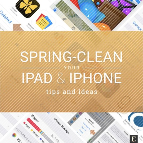 Tips and ideas to spring-clean your iOS device