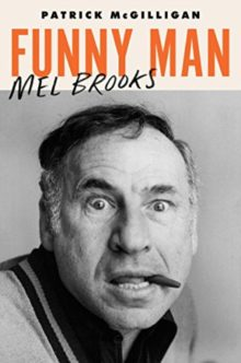 Funny Man - Mel Brooks - Patrick McGilligan - best new books to read in spring 2019