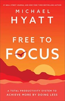 Hot new releases in spring 2019 - Free to Focus - Michael Hyatt