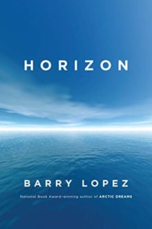 Most interesting non-fiction books of spring 2019 - Horizon  - Barry Lopez