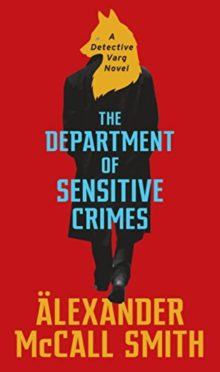 Spring 2019 hot new releases - The Department of Sensitive Crimes - Alexander McCall Smith