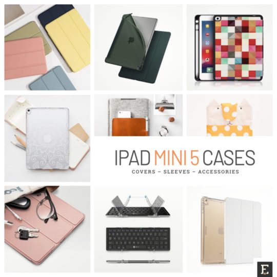 The best case covers, sleeves and accessories for iPad mini 5 tablet